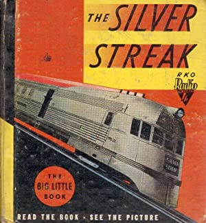 The Story of the Silver Streak, Retold by Eleanor Packer, Illustrated with Scenes from the ...