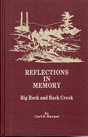 Reflections in Memory: Big Rock and Back Creek: Haynes, Carl D.