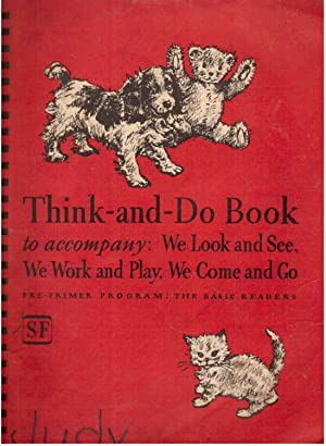 Think-and-Do Book to Accompany: We Look and See, We Work and Play, We Come and Go / ...