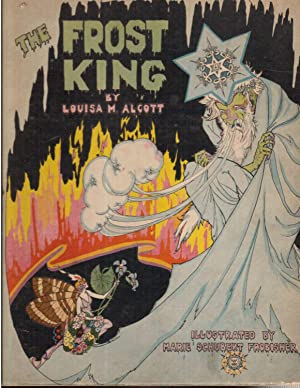The Frost King, or: The Power of Love: Alcott, Louisa M.