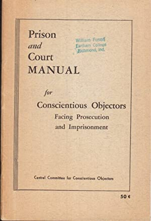 Prison and Court Manual for Conscientious Objectors Facing Prosecution and Imprisonment: Foote, ...