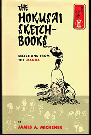 The Hokusai Sketch-Books: Selections from the Manga: Michener, James A.