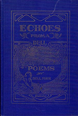 Echoes from a Dell: A Collection of Poems by Dell Hair, the Policeman Poet, Fifth Volume: Hair, ...
