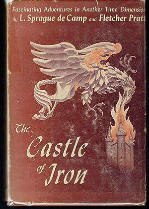 The Castle of Iron: A Science Fantasy Adventure: de Camp, L. Sprague and Fletcher Pratt