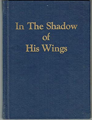 In the Shadow of His Wings: Foltz, Ruth Harrell