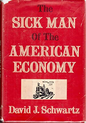 The Sick Man of the American Economy: Schwartz, David J.
