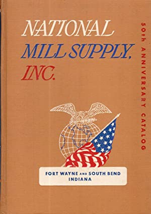 National Mill Supply Inc. Industrial Division Catalog 56: Our Fiftieth Anniversary: Staff Compilers