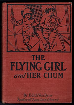 The Flying Girl and Her Chum: Van Dyne, Edith (L. Frank Baum)