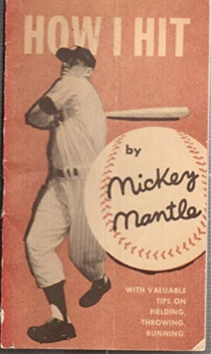 How I Hit: My Batting Secret: Mantle, Mickey