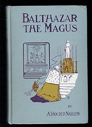 Balthezar the Magus: Van der Naillen, A.