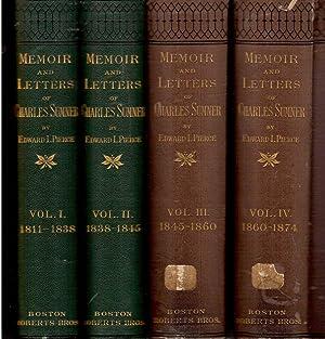 Memoir and Letters of Charles Sumner, in Four Volumes: Sumner, Charles (Edward L. Pierce, Ed.)