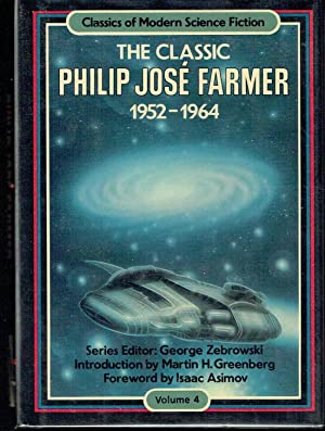 The Classic Philip Jose Farmer, 1952-1964: Farmer, Philip Jose