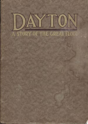 Dayton: Being a Story of the Great Flood As Seen from the Delco Factory, April, 1913: Staff ...