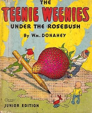 The Teenie Weenies under the Rosebush: Donahey, William