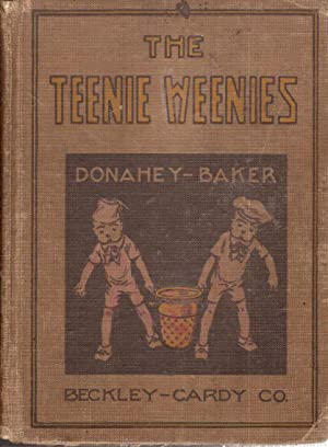 The Teenie Weenies: Donahey, William and Effie E. Baker