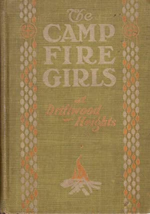The Camp Fire Girls at Driftwood Heights: Sanderson, Margaret Love