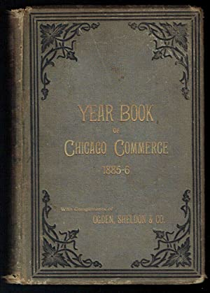 Year Book of the Commercial, Banking, and Manufacturing Interests of Chicago, with a General Review...