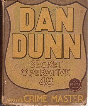 Dan Dunn, Secret Operative 48 and the Crime Master, Based on the Famous Newspaper Strip: Marsh, ...