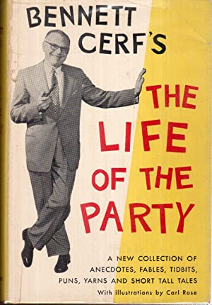 The Life of the Party, a New Collection of Stories and Ancecdotes: Cerf, Bennett
