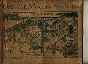 Gai, Gai, Marion-nous: Chansons de France