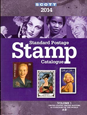 Scott 2014 Standard Postage Stamp Catalogue, in Six Volumes: Kloetzel, James E. et al. (Eds.)