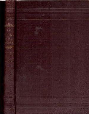Five Books in One Volume, by Wm. B. Walter, of Fort Wayne, Indiana: Walter, Wm. B.