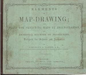 Elements of Map-Drawing, with Plans for Sketching Maps by Triangulation and Improved Methods of ...