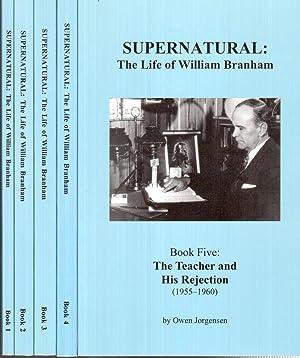Supernatural: The Life of William Branham, in Five Volumes: Jorgensen, Owen