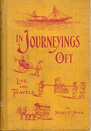 In Journeyings Oft: A Sketch of the Life and Travels of Mary C. Nind: Baucus, Georgiana
