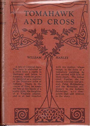 Tomahawk and Cross: A Tale of Colonial Days: Harley, William N.