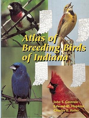Atlas of Breeding Birds of Indiana: Castrale, John S., Edward M. Hopkins and Charles E. Keller