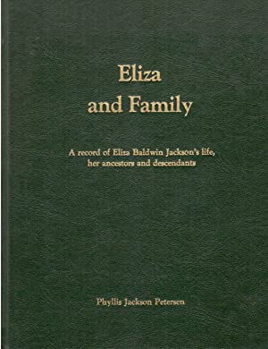 Eliza and Family: A Record of Eliza Baldwin Jackson's Life, Her Ancestors and Descendants: ...