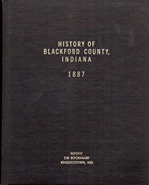 Biographical and Historical Record of Blackford County, Indiana: This Is a Reprinted Blackford ...