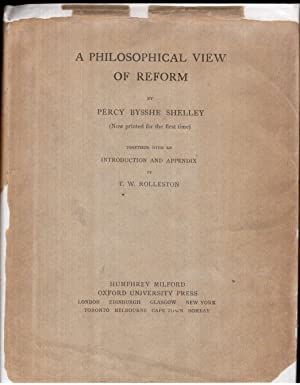 A Philosophical View of Reform by Percy Bysshe Shelley, Together with an Introduction and Appendix ...