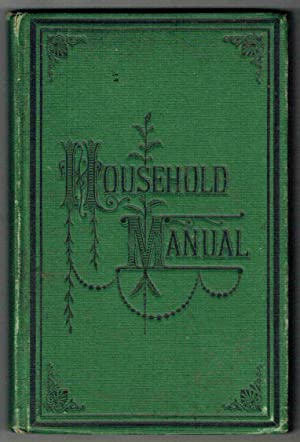 A Household Manual of Hygiene, Food and Diet, Common Diseases, Accidents and Emergencies, and ...