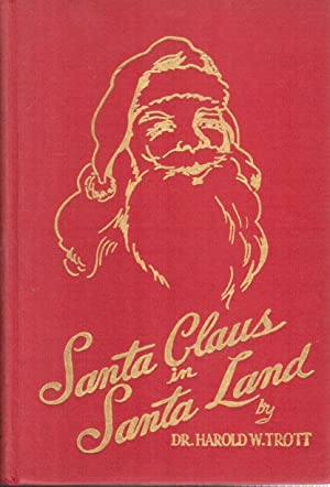 Santa Claus in Santa Land: Trott, Harold W.
