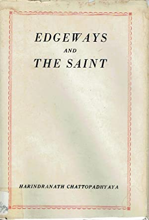 Edgeways and the Saint: Poems and a Farce: Chattopadhyaya, Harindranath