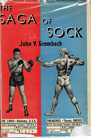 The Saga of Sock: A Complete Story of Boxing: Grombach, John V.