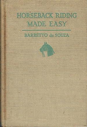 Horseback Riding Made Easy: de Souza Baretto (Count de Souza)