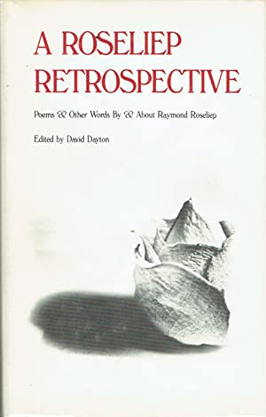 A Roseliep Retrospective: Poems and Other Words by and about Raymond Roseliep: Roseliep, Raymond (...