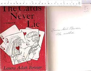 The Cards Never Lie, a Romance: Bowser, Laura Adah