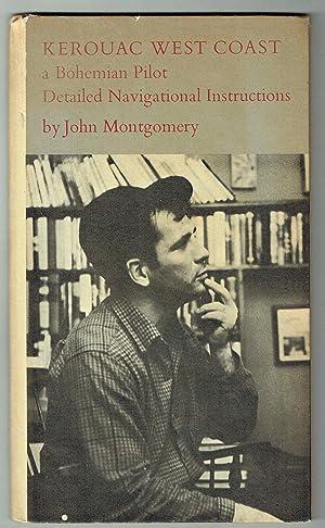 Kerouac West Coast: A Bohemian Pilot, Detailed Navigational Instructions: Montgomery, John