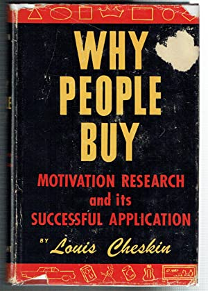 Why People Buy: Motivation Research and Its: Cheskin, Louis