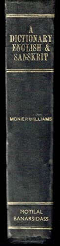 A Dictionary, English and Sanskrit: Williams, Monier