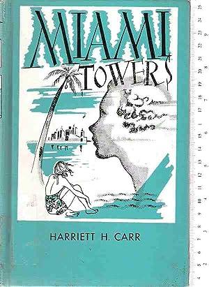Miami Towers: Carr, Harriett H.