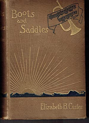 Boots and Saddles; Or, Life in Dakota: Custer, Elizabeth B.