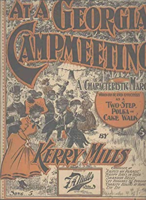 At a Georgia Campmeeting, A Characteristic March Which Can Be Used Effectively As a Two-step, Polka...