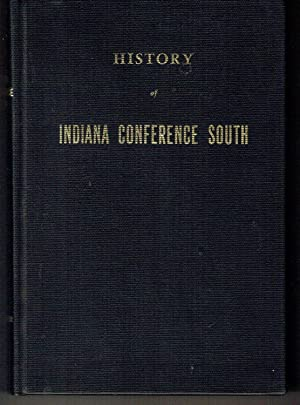 History of Indiana Conference South of the: Gocker, George G.