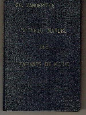 Noveau Manuel des Enfants de Marie: Vandepitte, Ch.