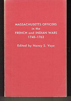 Massachusetts Officers in the French and Indian: Voye, Nancy S.